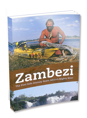 ZAMBEZI – The first solo journey down Africa's mighty River
